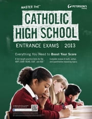 Master the Catholic High School Entrance Exams 2013 ebook by Peterson's