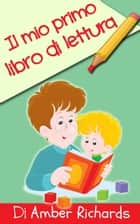 Il mio primo libro di lettura ebook by Amber Richards
