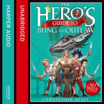 The Hero's Guide to Being an Outlaw audiobook by Christopher Healy