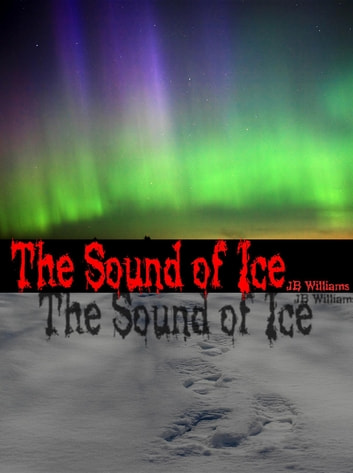 The Sound of Ice ebook by J.B. Williams