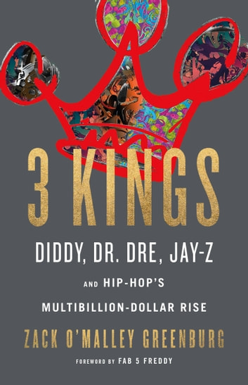 3 kings ebook by zack omalley greenburg 9780316316552 rakuten kobo 3 kings diddy dr dre jay z and hip fandeluxe