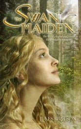 The Swan Maiden ebook by Jules Watson