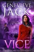 Vice - A Knight World Novel ebook by Genevieve Jack