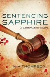Sentencing Sapphire - A Sapphire Dubois Mystery ebook by Mia Thompson