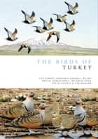 The Birds of Turkey ebook by Barbaros Demirci, Hilary Welch, Peter Castell,...