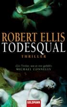 Todesqual - Thriller ebook by Robert Ellis, Karin Dufner