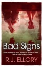 Bad Signs eBook by R.J. Ellory