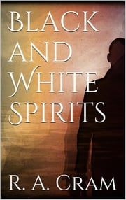 Black and white spirits ebook by Ralph Adams Cram