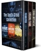 The Synth Crisis Collection ebook by Greg Dragon