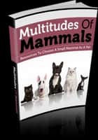 Multitudes Of Mammals ebook by Anonymous