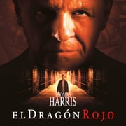 El dragón rojo (Hannibal Lecter 1) audiolibro by Thomas Harris