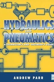Hydraulics and Pneumatics ebook by Parr, Andrew