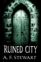 Ruined City ebook by A. F. Stewart