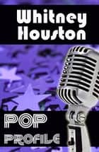 Whitney Houston The Queen Of Pop eBook by Nick Reider