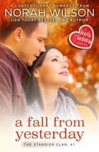 A Fall from Yesterday - A Hearts of Harkness Romance ebook by Norah Wilson