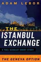 The Istanbul Exchange: A Yael Azoulay Short Story ebook by