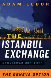 The Istanbul Exchange: A Yael Azoulay Short Story ebook by Adam LeBor