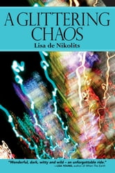 A Glittering Chaos ebook by Lisa de Nikolits