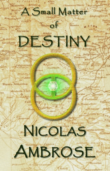 A Small Matter of Destiny ebook by Nicolas Ambrose