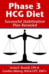 Phase 3 HCG Diet: Successful Stabilization Plan Revealed ebook by Sonia E Russell,Candice Ekberg