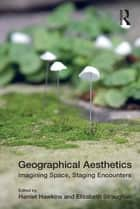 Geographical Aesthetics ebook by Elizabeth Straughan,Harriet Hawkins