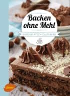 Backen ohne Mehl - Kaffeeklatsch glutenfrei eBook by Anja Donnermeyer