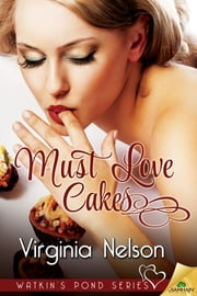 Must Love Cakes ebook by Virginia Nelson
