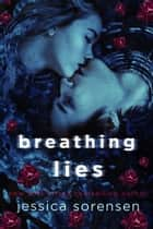 Breathing Lies - The Curse of Hallows Hill Series, #1 ebook by Jessica Sorensen