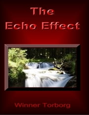 The Echo Effect: They Will Come Back on You ebook by Winner Torborg