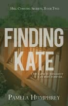 Finding Kate - Hill Country Secrets, #2 ebook by Pamela Humphrey