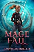 Cloak Games: Mage Fall ebook by Jonathan Moeller