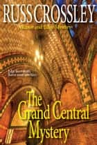 The Grand Central Mystery ebook by Russ Crossley