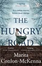 The Hungry Road - The gripping and heartbreaking novel of the Great Irish Famine ebook by Marita Conlon-McKenna