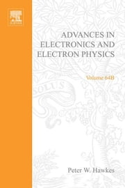 Advances in Electronics and Electron Physics ebook by Morgan, Brian L.