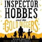 Inspector Hobbes and the Gold Diggers - A Cotswold Comedy Cozy Mystery Fantasy sesli kitap by Wilkie Martin