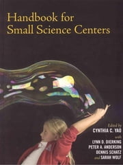 Handbook for Small Science Centers ebook by Cynthia C. Yao, Lynn D. Dierking, Peter A. Anderson,...
