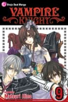 Vampire Knight, Vol. 9 ebook by Matsuri Hino, Matsuri Hino