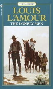 The Lonely Men ebook by Louis L'Amour