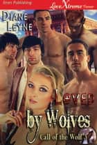 Loved by Wolves ebook by Diane Leyne