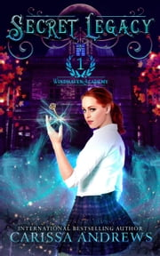 Secret Legacy - The Windhaven Academy, #1 ebook by Carissa Andrews