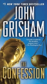 The Confession: A Novel - A Novel ebook by John Grisham