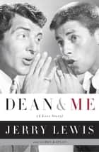 Dean and Me ebook by Jerry Lewis,James Kaplan