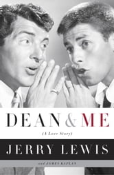 Dean and Me - (A Love Story) ebook by Jerry Lewis,James Kaplan