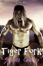 Tiger Fork ebook by Saloni Quinby