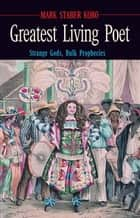 Greatest Living Poet ebook by Mark Chandos