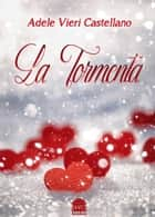 La Tormenta ebook by Adele Vieri Castellano