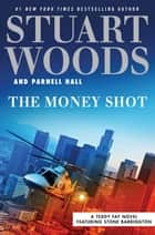 The Money Shot eBook by Stuart Woods, Parnell Hall
