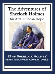 The Adventures of Sherlock Holmes - With linked Table of Contents ebook by Arthur Conan Doyle
