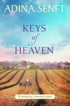 Keys of Heaven - Amish Romance ebook by