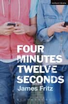 Four minutes twelve seconds ebook by James Fritz